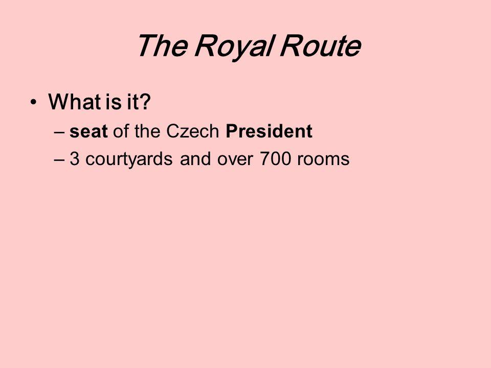 The Royal Route The Prague Castle