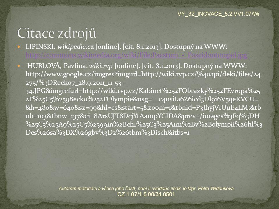 LIPINSKI. wikipedie.cz [online]. [cit. 8.1.2013]. Dostupný na WWW: http://commons.wikimedia.org/wiki/File:Paestum_-_Poseidontempel.jpg http://commons.