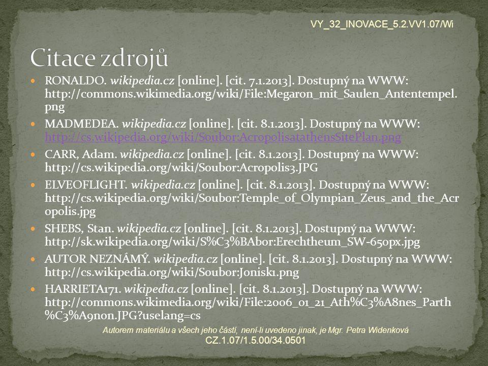 RONALDO. wikipedia.cz [online]. [cit. 7.1.2013]. Dostupný na WWW: http://commons.wikimedia.org/wiki/File:Megaron_mit_Saulen_Antentempel. png MADMEDEA.