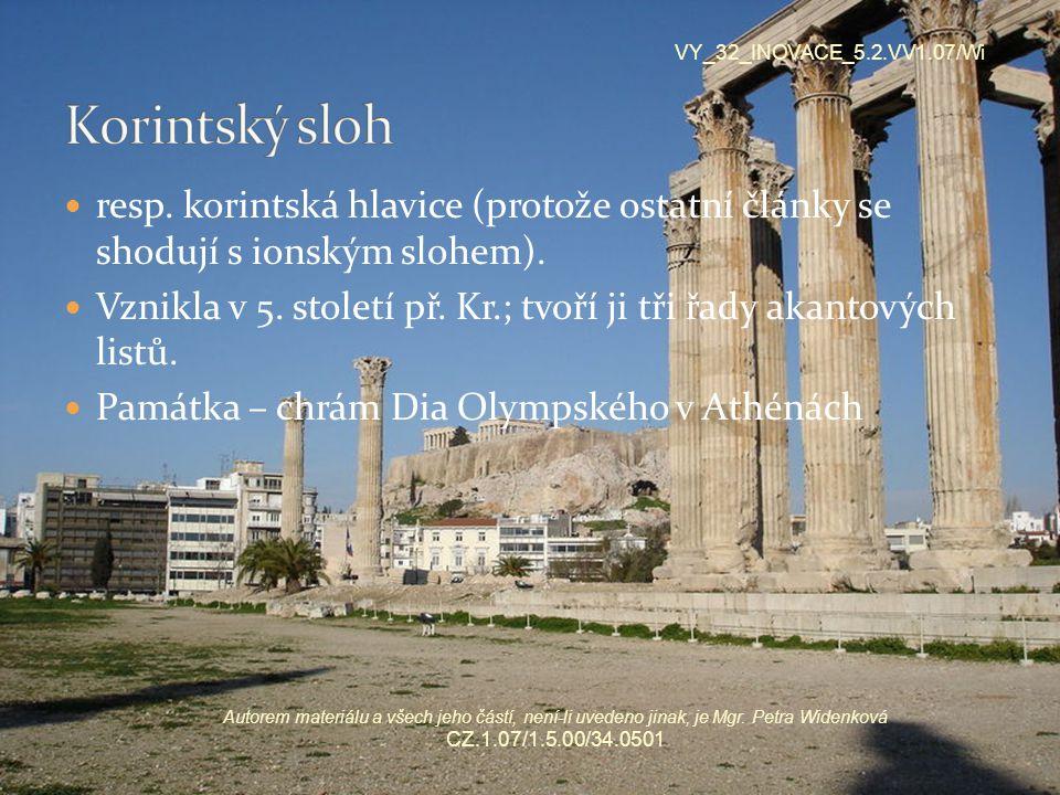 resp. korintská hlavice (protože ostatní články se shodují s ionským slohem). Vznikla v 5. století př. Kr.; tvoří ji tři řady akantových listů. Památk