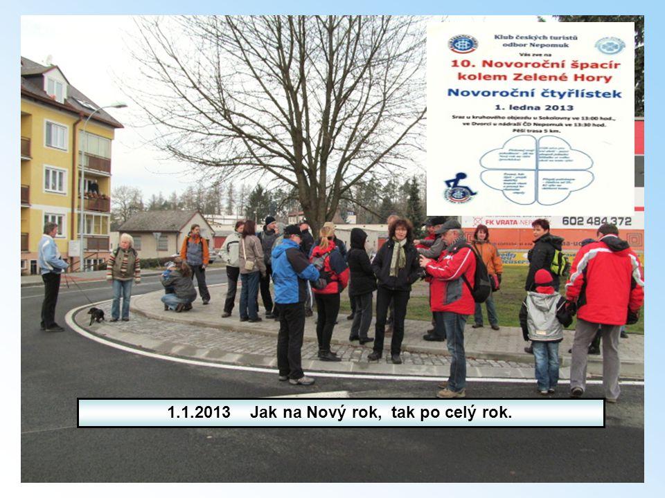 1.1.2013 Jak na Nový rok, tak po celý rok.