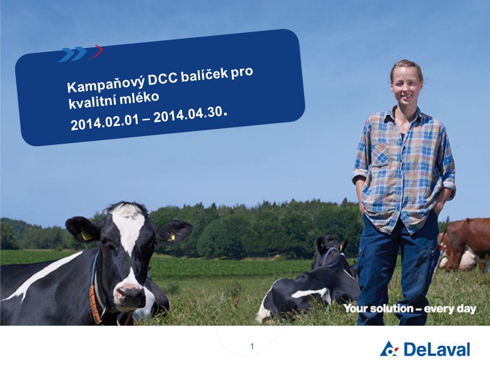1 Kampaňový DCC balíček pro kvalitní mléko 2014.02.01 – 2014.04.30.