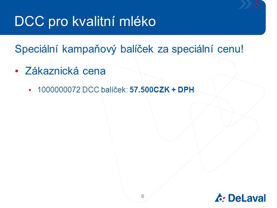 6 DCC pro kvalitní mléko Speciální kampaňový balíček za speciální cenu! Zákaznická cena 1000000072 DCC balíček: 57.500CZK + DPH