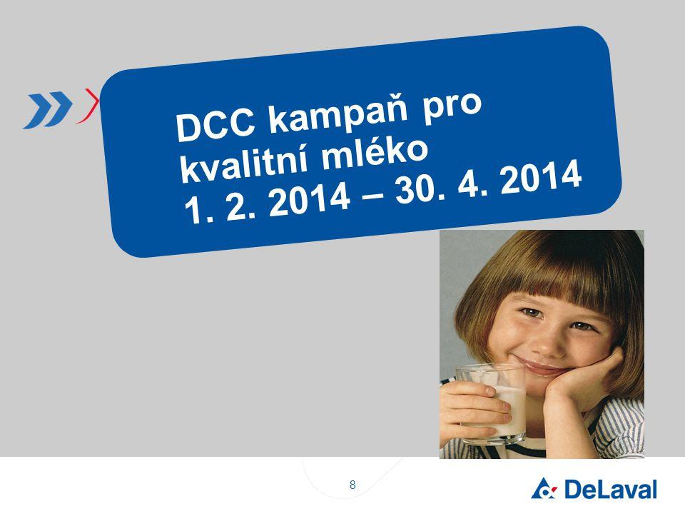 8 DCC kampaň pro kvalitní mléko 1. 2. 2014 – 30. 4. 2014