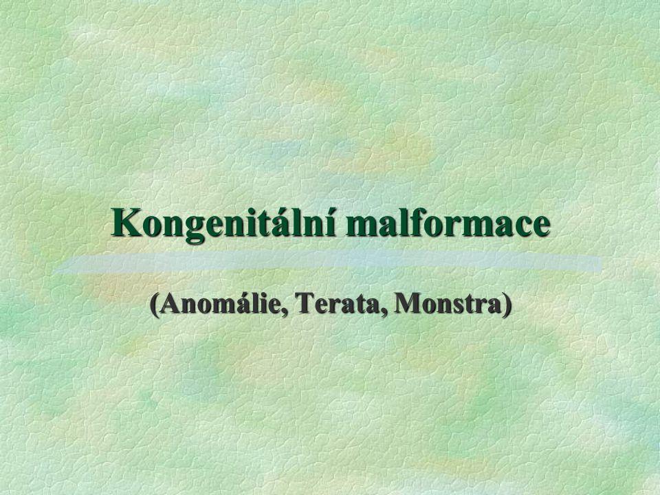 Kongenitální malformace (Anomálie, Terata, Monstra)