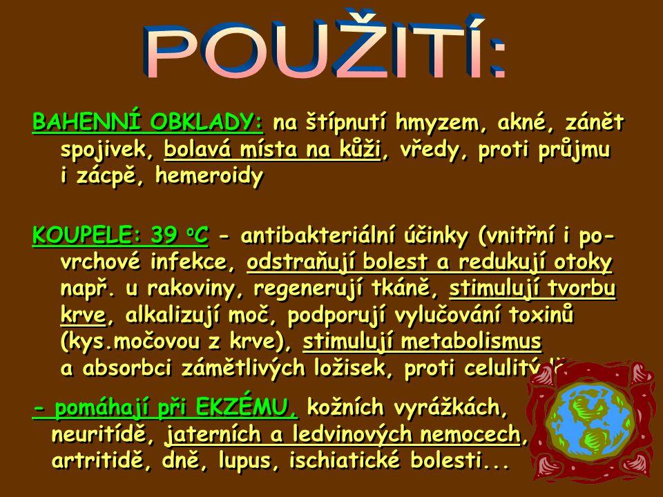 BAHENNÍ OBKLADY: na štípnutí hmyzem, akné, zánět spojivek, bolavá místa na kůži, vředy, proti průjmu i zácpě, hemeroidy KOUPELE: 39 o C - antibakteriá