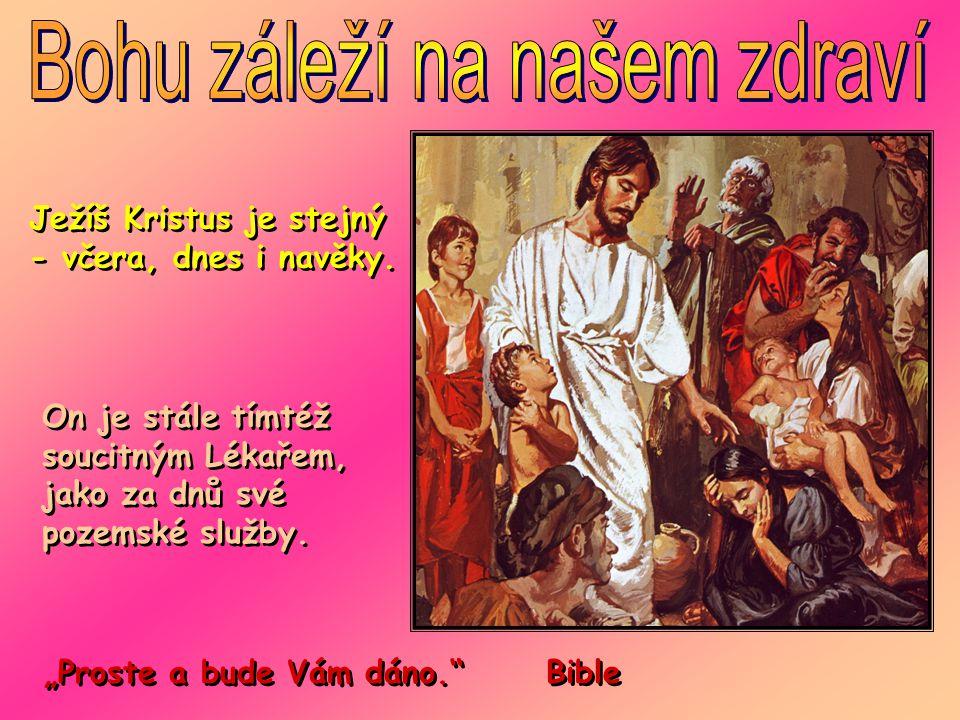 Ježíš Kristus je stejný - včera, dnes i navěky.