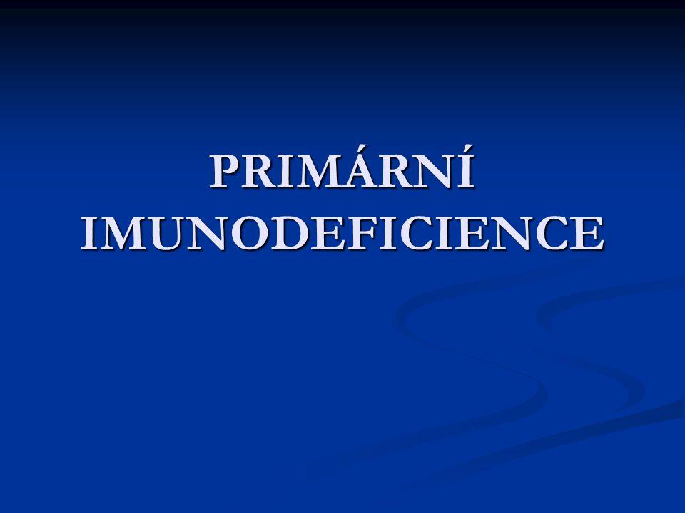 Úvod Úvod Primární imunodeficity Primární imunodeficity Diagnostika Diagnostika Jednotliné typy primárních imunodeficitů Jednotliné typy primárních imunodeficitů