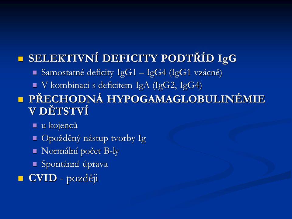 SELEKTIVNÍ DEFICITY PODTŘÍD IgG SELEKTIVNÍ DEFICITY PODTŘÍD IgG Samostatné deficity IgG1 – IgG4 (IgG1 vzácně) Samostatné deficity IgG1 – IgG4 (IgG1 vz