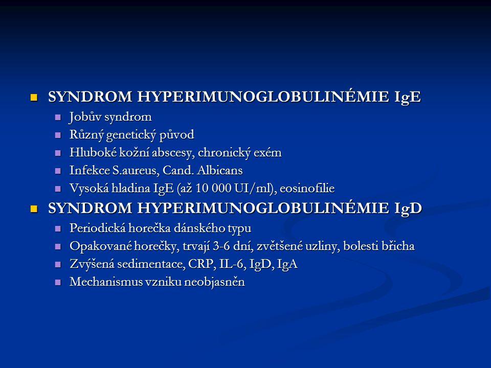 SYNDROM HYPERIMUNOGLOBULINÉMIE IgE SYNDROM HYPERIMUNOGLOBULINÉMIE IgE Jobův syndrom Jobův syndrom Různý genetický původ Různý genetický původ Hluboké