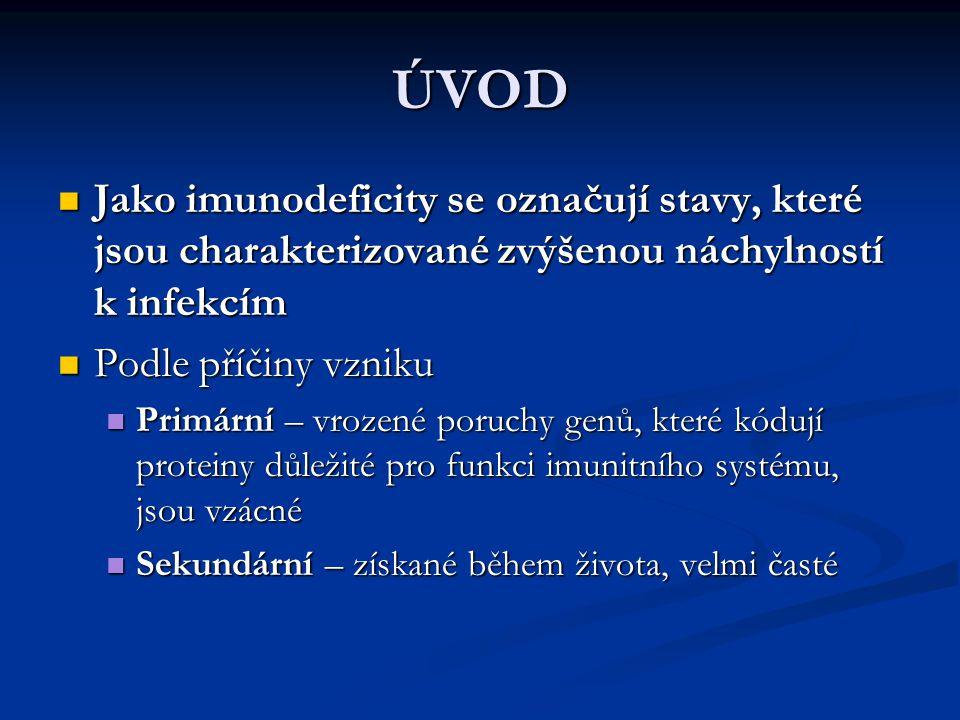 ÚVOD Jako imunodeficity se označují stavy, které jsou charakterizované zvýšenou náchylností k infekcím Jako imunodeficity se označují stavy, které jso