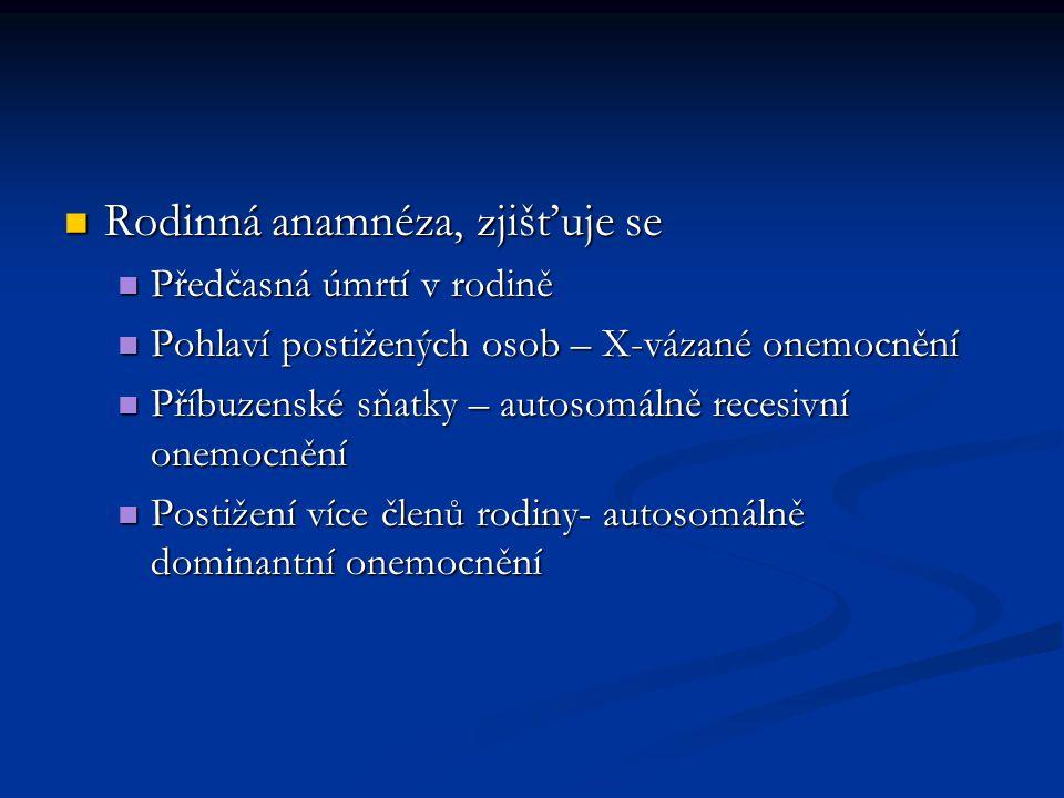 Osobní anamnéza Osobní anamnéza Náchylnost k infekcím, autoimunity, alergie, lymfoproliferace, nádorová onemocnění Náchylnost k infekcím, autoimunity, alergie, lymfoproliferace, nádorová onemocnění Pokud deficit kompenzován, nemusí se klinicky projevit (…poruchy přirozených bariér) Pokud deficit kompenzován, nemusí se klinicky projevit (…poruchy přirozených bariér) Věk, kdy se porucha objeví Věk, kdy se porucha objeví Kombinivané poruchy – záhy po narození Kombinivané poruchy – záhy po narození Protilátkové poruchy – po 6.měsíci Protilátkové poruchy – po 6.měsíci Poruchy fagocytózy a C – v dětství Poruchy fagocytózy a C – v dětství