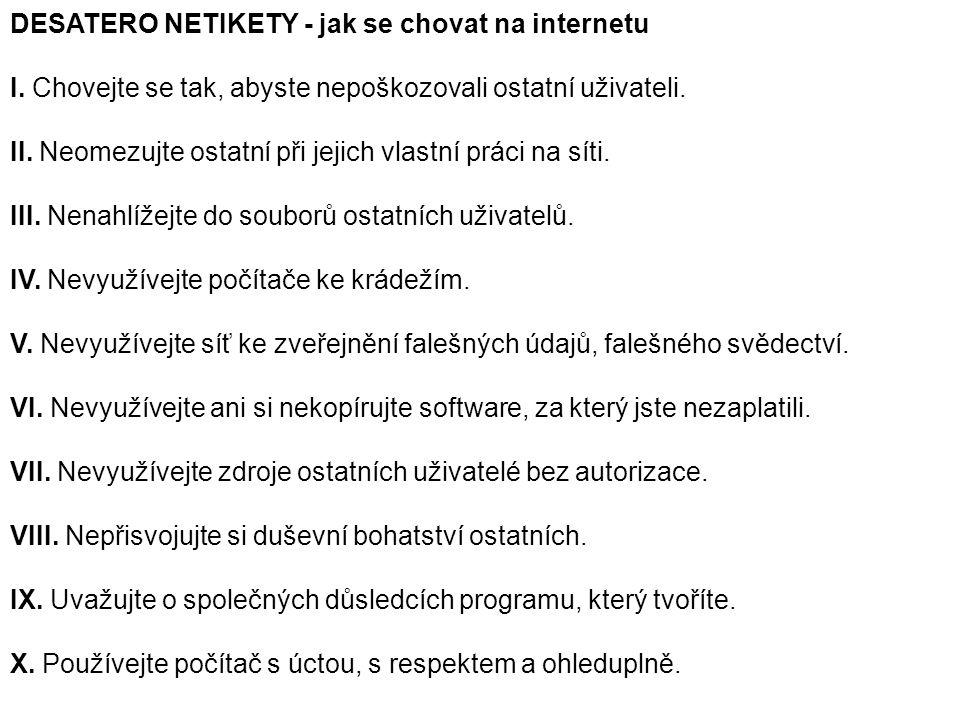 DESATERO NETIKETY - jak se chovat na internetu I.