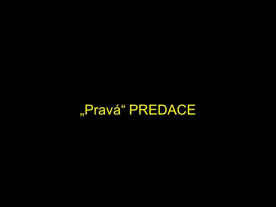 """""""Pravá"""" PREDACE"""