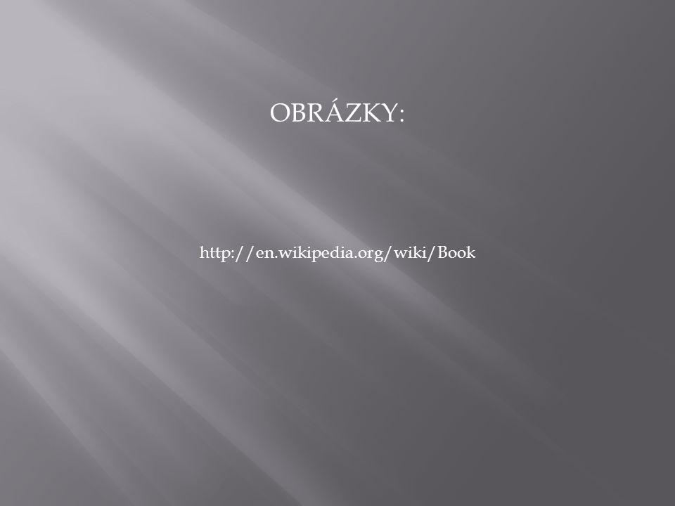 http://en.wikipedia.org/wiki/Book OBRÁZKY: