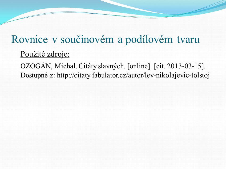 Rovnice v součinovém a podílovém tvaru Použité zdroje: OZOGÁN, Michal.