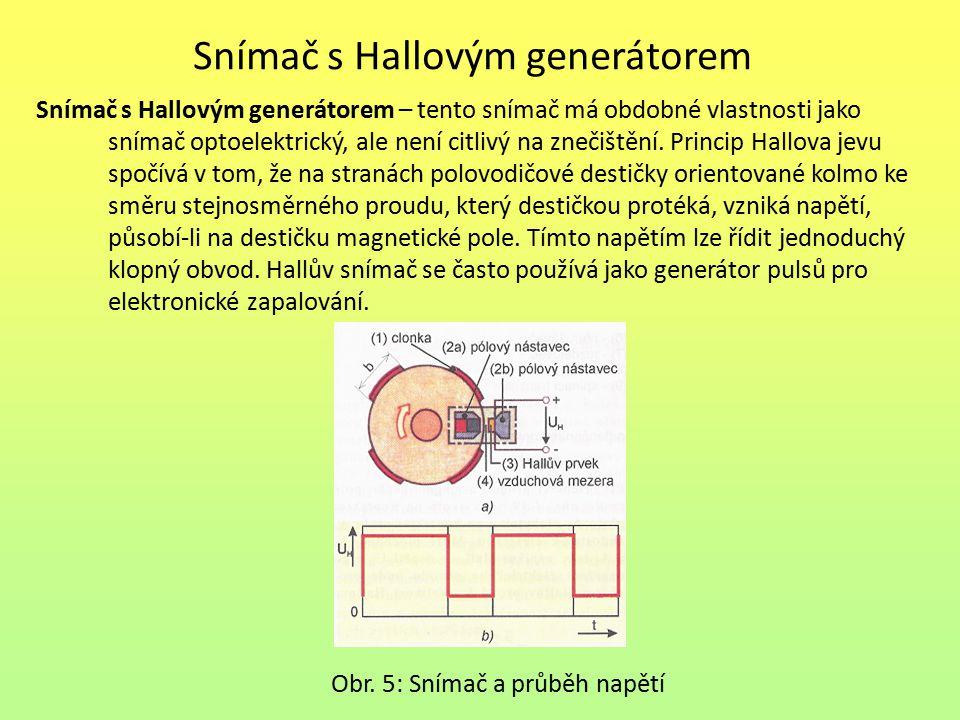 Snímač s Hallovým generátorem Snímač s Hallovým generátorem – tento snímač má obdobné vlastnosti jako snímač optoelektrický, ale není citlivý na zneči