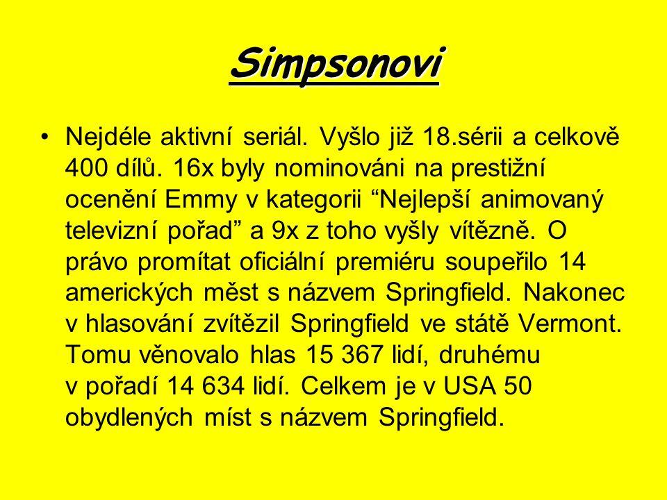Simpsonovi Nejdéle aktivní seriál.Vyšlo již 18.sérii a celkově 400 dílů.