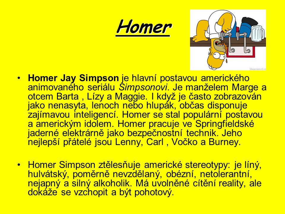 Homer Homer Jay Simpson je hlavní postavou amerického animovaného seriálu Simpsonovi.