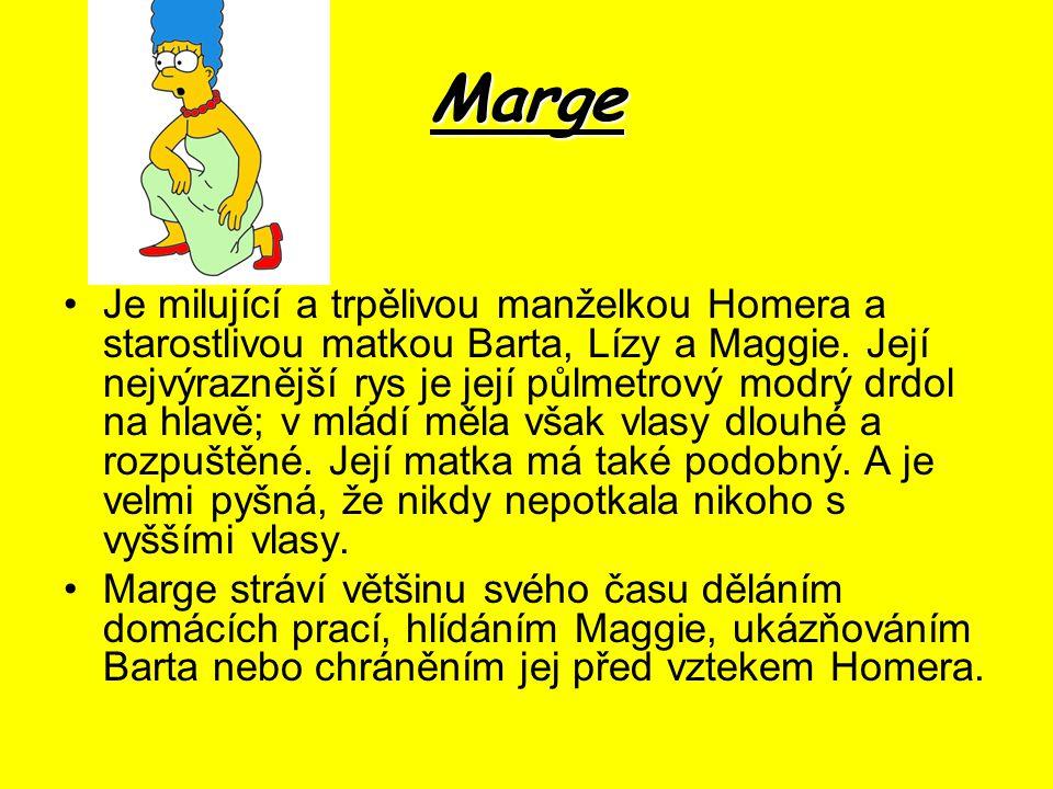 Marge Je milující a trpělivou manželkou Homera a starostlivou matkou Barta, Lízy a Maggie.