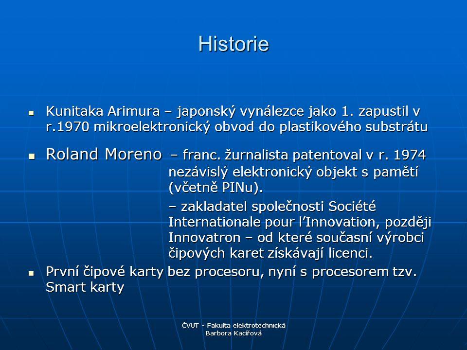 ČVUT - Fakulta elektrotechnická Barbora Kacířová Typy čipových karet Co to jsou čipové karty .