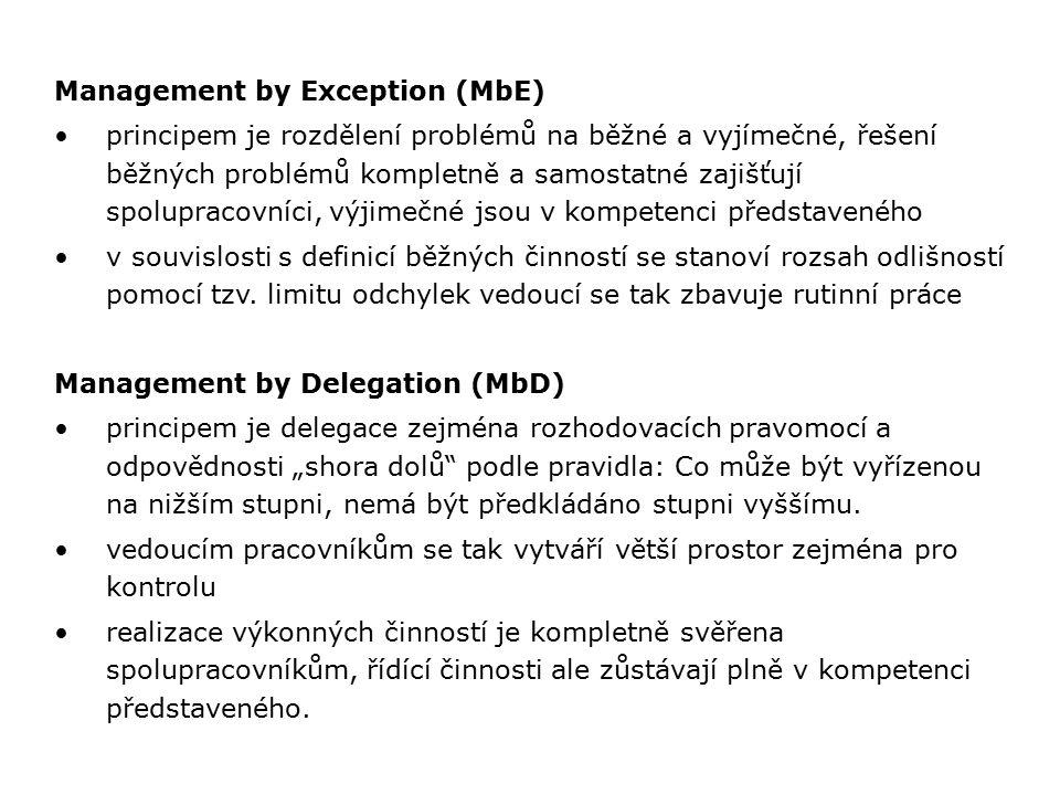 Management by Exception (MbE) principem je rozdělení problémů na běžné a vyjímečné, řešení běžných problémů kompletně a samostatné zajišťují spoluprac