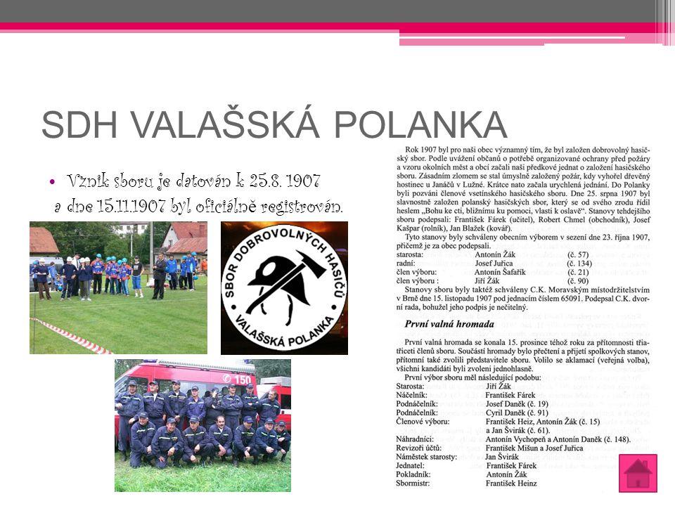 SDH VALAŠSKÁ POLANKA Vznik sboru je datován k 25.8. 1907 a dne 15.11.1907 byl oficiáln ě registrován.