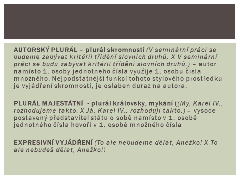 AUTORSKÝ PLURÁL – plurál skromnosti (V seminární práci se budeme zabývat kritérii třídění slovních druhů.