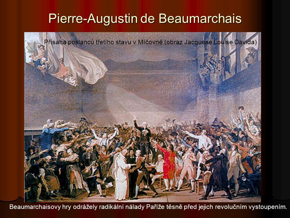 Pierre-Augustin de Beaumarchais Beaumarchaisovy hry odrážely radikální nálady Paříže těsně před jejich revolučním vystoupením.