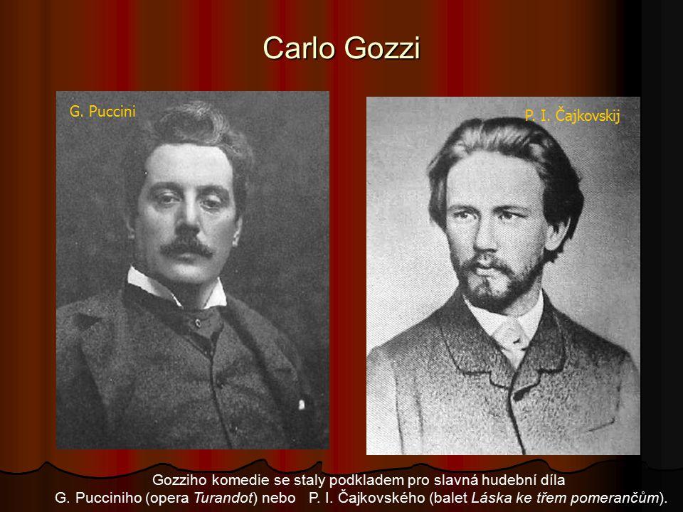 Carlo Gozzi Gozziho komedie se staly podkladem pro slavná hudební díla G.