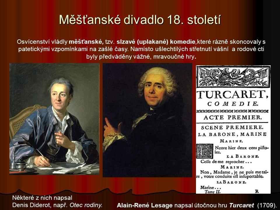 Francouzské měšťanské divadlo Tvůrci tzv. italského divadla byli pokračovatelé commedie dell'arte.