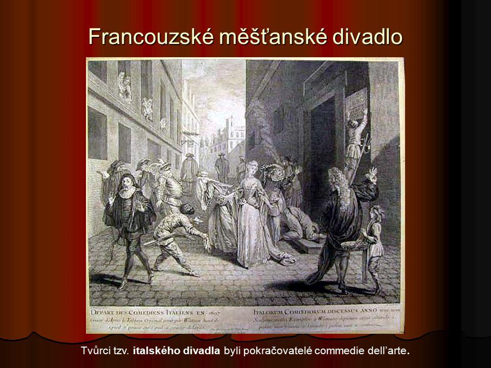 Francouzské měšťanské divadlo Charaktery některých postav se ve francouzském prostředí zčásti proměnily: z bezcitného Harlekýna se například stal něžný Gilles, pozdější Pierot z moderní francouzské pantomimy.
