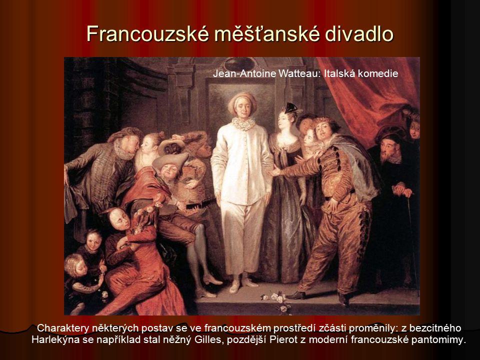 Francouzské měšťanské divadlo Pierre de Marivaux (1688 - 1763) je autorem řady galantních komedií.