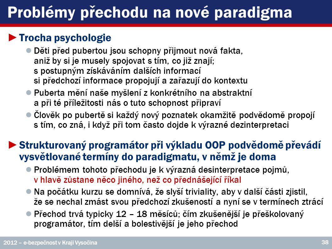 Problémy přechodu na nové paradigma ►Trocha psychologie ● Děti před pubertou jsou schopny přijmout nová fakta, aniž by si je musely spojovat s tím, co