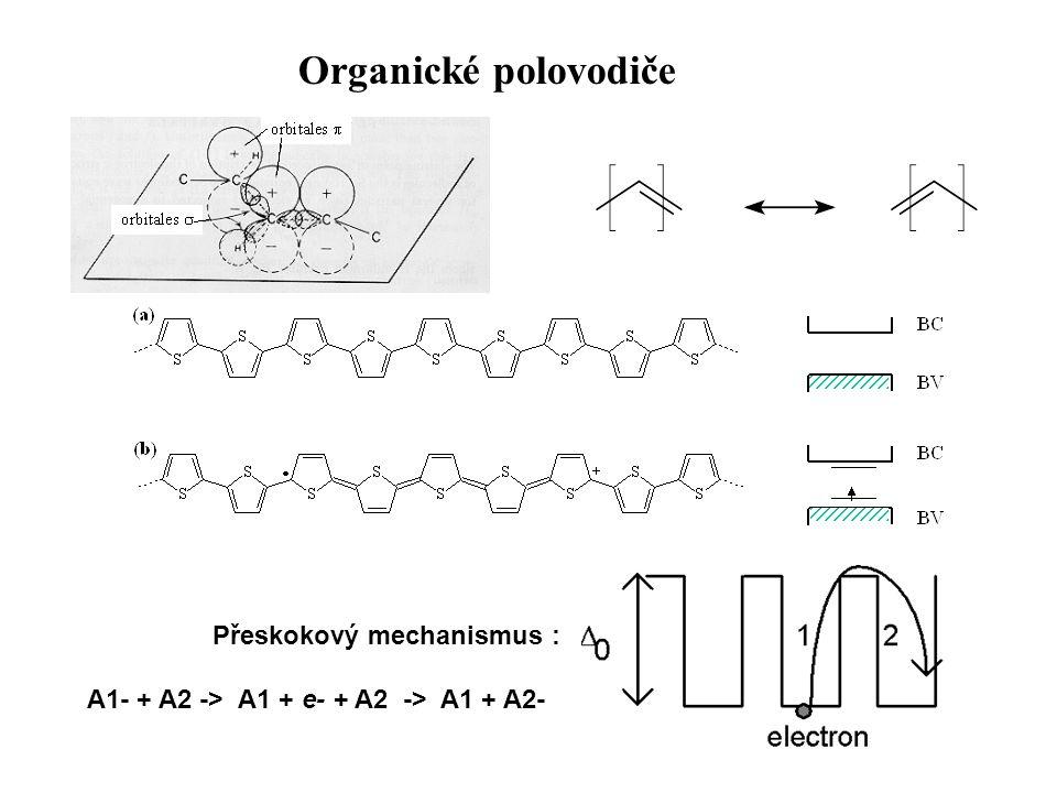 Organické polovodiče Přeskokový mechanismus : A1- + A2 -> A1 + e- + A2 -> A1 + A2-