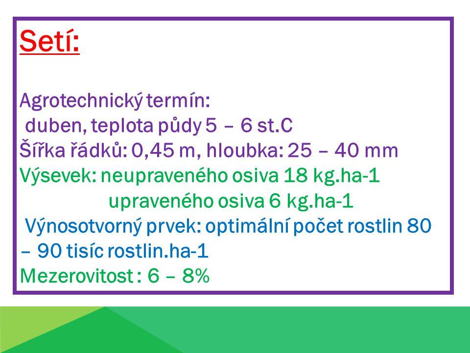 Ošetřování porostů za vegetace: 1.Mechanické ošetřování  ničení škraloupu při vzcházení  opakované plečkování až do zapojení porostu  mechanické dojednocení (u porostů při vysetí na 0,9-0,13m) 2.Chemické ošetřování  hubení plevelů herbicidy:  postemergentní herbicidy  likvidace jednoletých planě rostoucích plevelných řep
