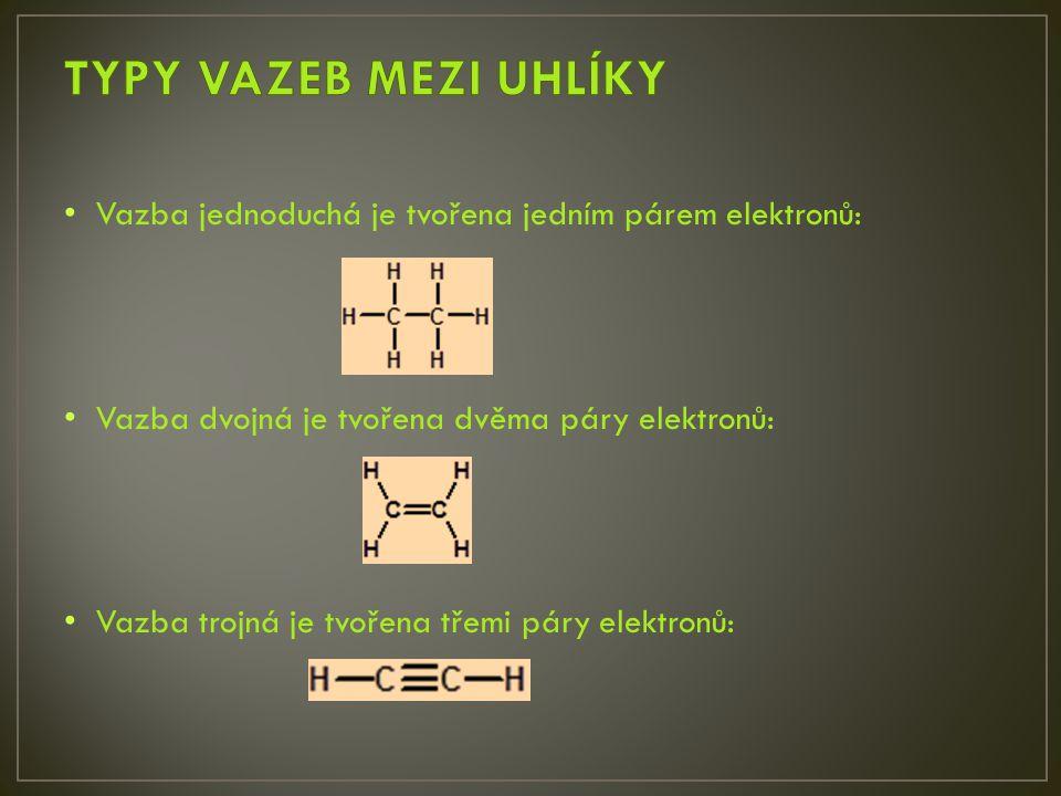 Vazba jednoduchá je tvořena jedním párem elektronů: Vazba dvojná je tvořena dvěma páry elektronů: Vazba trojná je tvořena třemi páry elektronů: