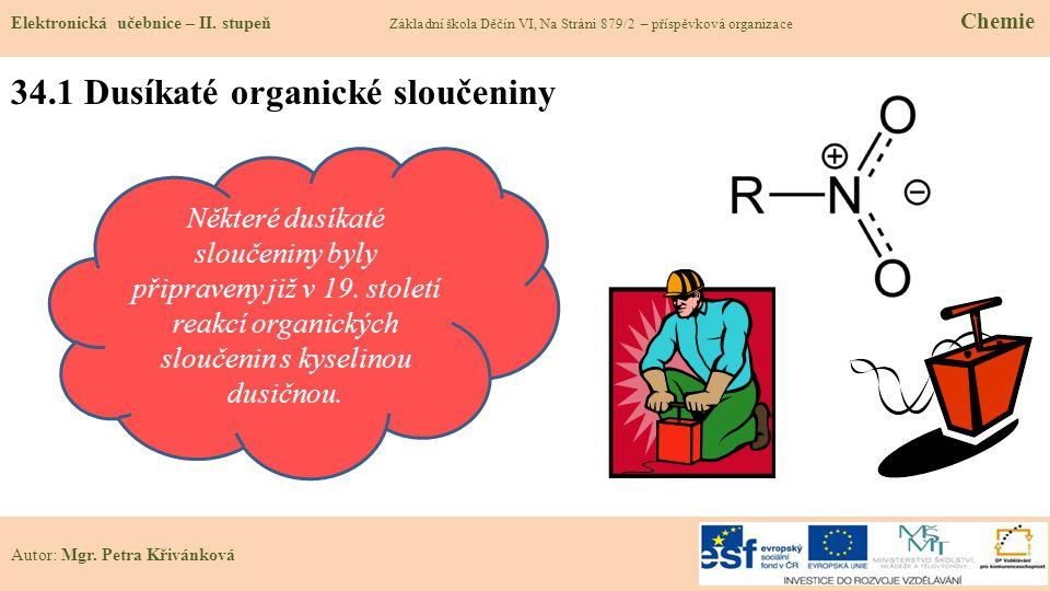 34.1 Dusíkaté organické sloučeniny Elektronická učebnice – II. stupeň Základní škola Děčín VI, Na Stráni 879/2 – příspěvková organizace Chemie Autor:
