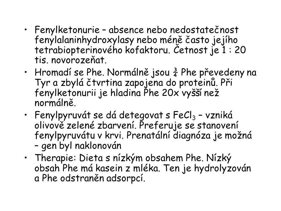 Fenylketonurie – absence nebo nedostatečnost fenylalaninhydroxylasy nebo méně často jejího tetrabiopterinového kofaktoru. Četnost je 1 : 20 tis. novor