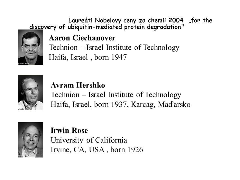 Aaron Ciechanover Israeli citizen.Born 1947 (57 years) in Haifa, Israel.
