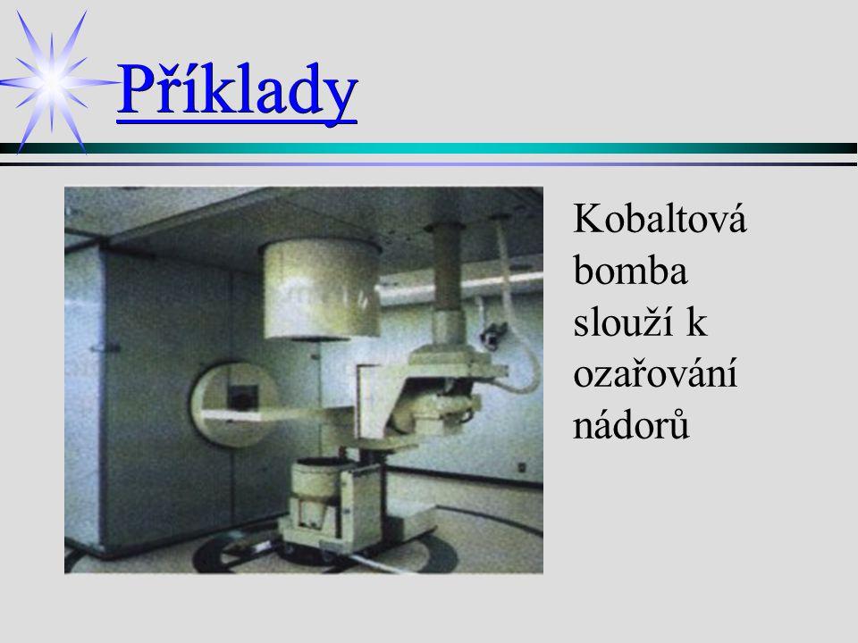 Průmysl è è Ozařování potravin è è Defektoskopie è è Tloušťka materiálů è è Výška hladin nebezpečných kapalin è è Zdroje el.