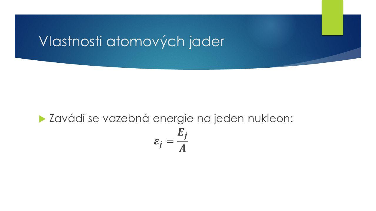 6 Vlastnosti atomových jader