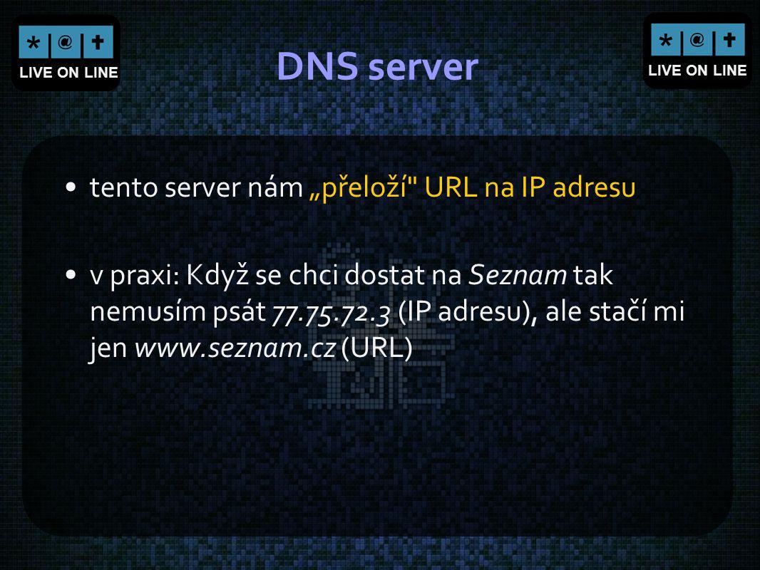 """LIVE ON LINE DNS server tento server nám """"přeloží"""