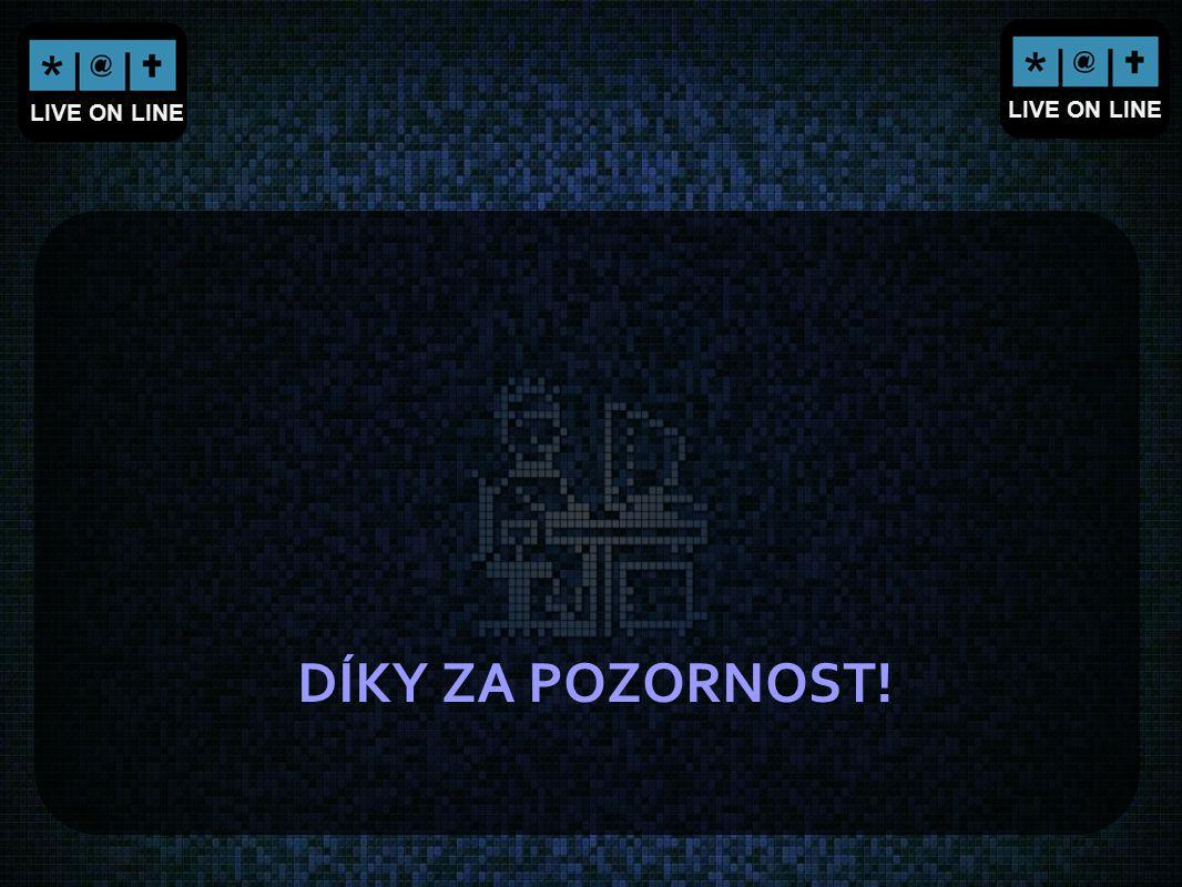 LIVE ON LINE DÍKY ZA POZORNOST!