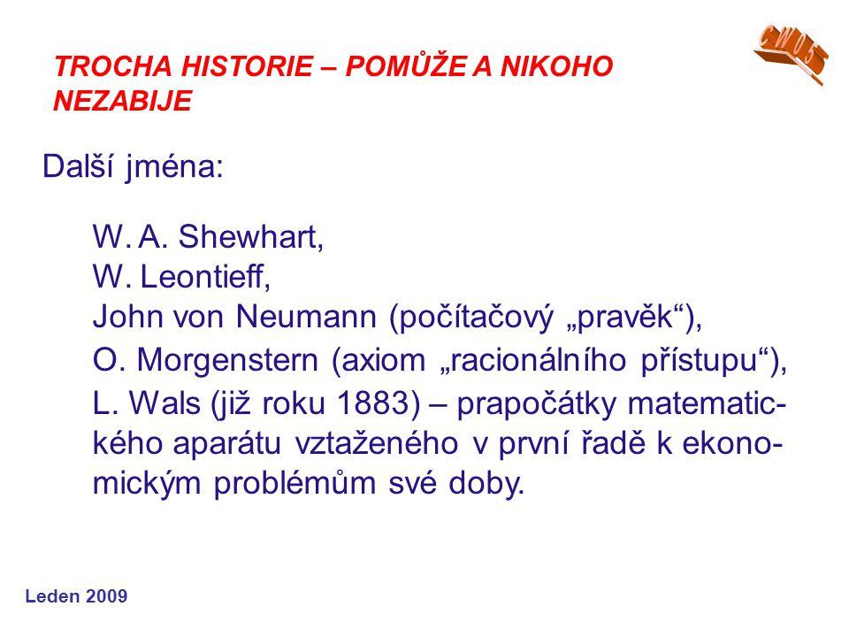Leden 2009 Další jména: TROCHA HISTORIE – POMŮŽE A NIKOHO NEZABIJE W.