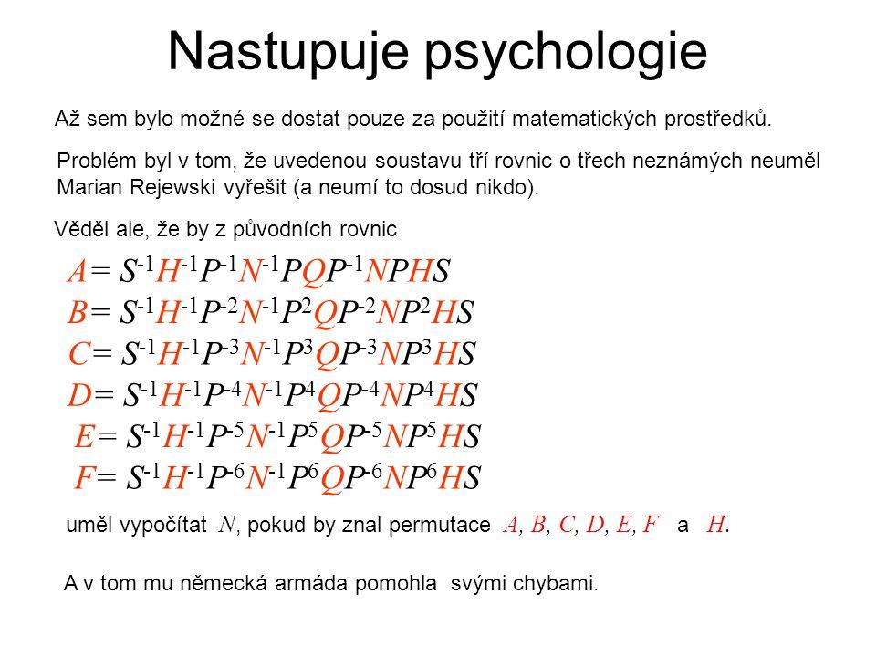 Nastupuje psychologie Až sem bylo možné se dostat pouze za použití matematických prostředků.