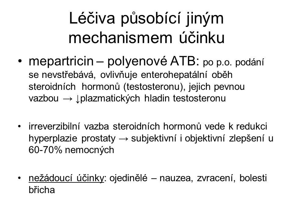 Léčiva působící jiným mechanismem účinku mepartricin – polyenové ATB: po p.o.