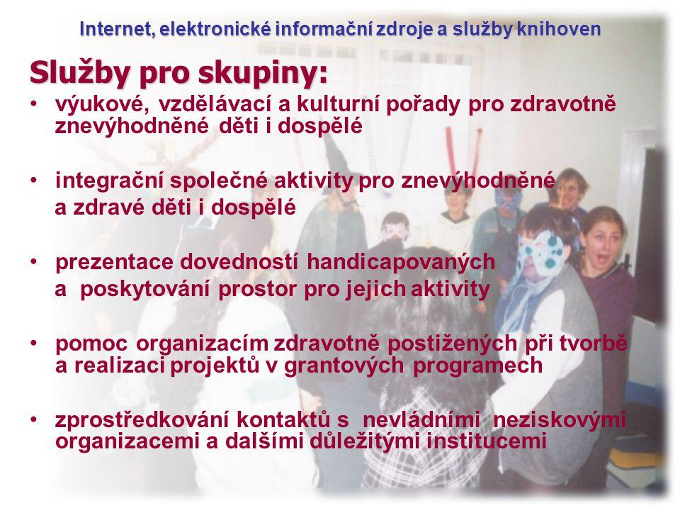 Internet, elektronické informační zdroje a služby knihoven Služby pro skupiny: výukové, vzdělávací a kulturní pořady pro zdravotně znevýhodněné děti i dospělé integrační společné aktivity pro znevýhodněné a zdravé děti i dospělé prezentace dovedností handicapovaných a poskytování prostor pro jejich aktivity pomoc organizacím zdravotně postižených při tvorbě a realizaci projektů v grantových programech zprostředkování kontaktů s nevládními neziskovými organizacemi a dalšími důležitými institucemi