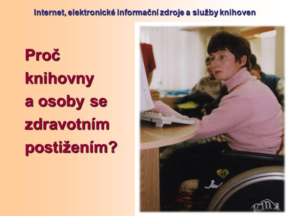 Internet, elektronické informační zdroje a služby knihoven Pročknihovny a osoby se zdravotnímpostižením