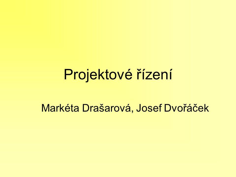 Projektové řízení Markéta Drašarová, Josef Dvořáček